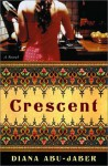 Crescent - Diana Abu-Jaber