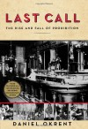 Last Call: The Rise and Fall of Prohibition (Audio) - Daniel Okrent, Richard Poe