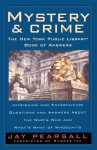 Mystery and Crime: The New York Public Library Book of Answers: Intriguing and Entertaining Questions and Answers About the Who's Who and Whats's - Jay Pearsall