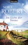 Im Licht der Sonne: Roman (German Edition) - Elke Bartels, Nora Roberts