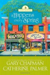 It Happens Every Spring - Gary Chapman, Catherine Palmer