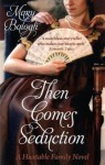 Then Comes Seduction (Huxtable Quintet #2) - Mary Balogh