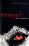 Ravaged: A Werewolf's Tale. David Wellington - David Wellington