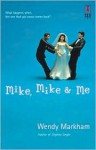 Mike, Mike & Me (Red Dress Ink Novels) - Wendy Markham