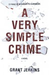 A Very Simple Crime - Grant Jerkins