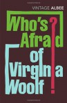 Who's Afraid of Virginia Woolf? - Edward Albee