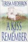 A Kiss to Remember (Fairleigh Sisters 1) - Teresa Medeiros