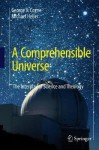 A Comprehensible Universe: The Interplay of Science and Theology - George V. Coyne, Michael Heller