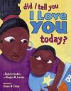 Did I Tell You I Love You Today? - Deloris Jordan, Roslyn M. Jordan