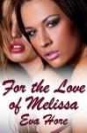For the Love of Melissa - Eva Hore