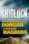 Gridlock - Byron L. Dorgan, David Hagberg