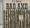 Bad Axe - P.J. Barry, Various, Harry Hamlin, Amy Irving, Peter A. Jacobs