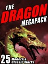 The Dragon Megapack: 25 Modern and Classic Works - Kenneth Grahame, H.P. Lovecraft
