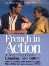 French in Action: A Beginning Course in Language and Culture, Part 1 - Pierre J. Capretz, Beatrice Abetti, Marie Odile-Germain