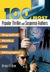 100 Most Popular Thriller And Suspense Authors: Biographical Sketches And Bibliographies (Popular Authors Series) - Bernard A. Drew