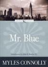 Mr. Blue - Myles Connolly, John B. Breslin, Amy Welborn