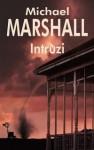 Intruzi - Michael Marshall Smith