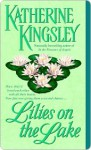 Lilies on the Lake Lilies on the Lake - Katherine Kingsley