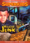 Mystery of the Missing Junk - Christopher P.N. Maselli