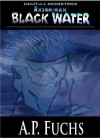 Black Water: A Cthulhu Story [Axiom-man Saga] - A.P. Fuchs
