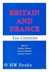 Britain And France: Ten Centuries - Douglas Johnson