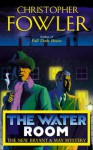 The Water Room: (Bryant & May Book 2) - Christopher Fowler