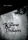 Killing the Dragon - Ron Collins