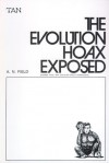 Evolution Hoax Exposed - Arthur Norman Field