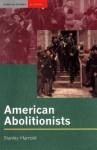 American Abolitionists - Stanley Harrold