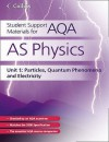 As Physics Unit 1, . Particles, Quantum Phenomena and Electricity - David Kelly