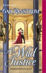 A Wild Justice (Harlequin Historical #617) - Gail Ranstrom
