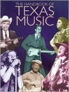 The Handbook of Texas Music - Roy Barkley, Douglas E. Barnett, Gary Hartman, Dave Oliphant, Casey Monahan, Cathy Brigham, George B. Ward