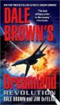 Revolution (Dreamland, #10) - Dale Brown, Jim DeFelice