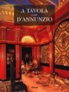 A tavola con D'Annunzio - Paola Sorge