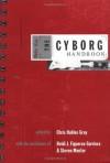 The Cyborg Handbook - Philip K. Dick, Sarah Williams, Donna J. Haraway, Ron Eglash, Chris Hables-Gray, Manfred E. Clynes, Alfred Meyers, Robert W. Driscoll, Motokazu Hori, Monica J. Casper