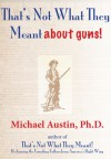 That's Not What They Meant about Guns! - Michael Austin