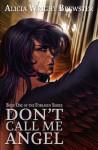 Don't Call Me Angel (Forsaken #0.5) - Alicia Wright Brewster