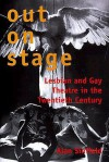 Out on Stage: Lesbian and Gay Theater in the Twentieth Century - Alan Sinfield