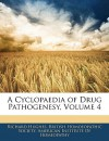A Cyclopaedia of Drug Pathogenesy, Volume 4 - Richard Hughes, Homoeopath British Homoeopathic Society, Instit American Institute of Homeopathy