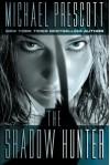 The Shadow Hunter - Michael Prescott