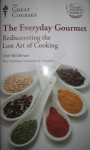 The Everyday Gourmet: Rediscovering The Lost Art Of Cooking - Bill Briwa