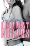 Decadent Dreams - Ty Langston