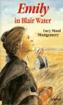 Emily in Blair Water - L.M. Montgomery