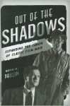 Out of the Shadows: Expanding the Canon of Classic Film Noir - Gene D. Phillips