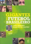 Gigantes do Futebol Brasileiro - João Máximo, Marcos de Castro