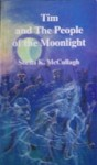 Tim and the People of the Moonlight - Sheila K. McCullagh, Pat Cook