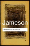 The Political Unconscious - Fredric Jameson