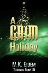 A Grim Holiday - M.K. Eidem
