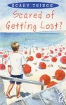 Scared Of Getting Lost? (Scary Things) - Sue Graves