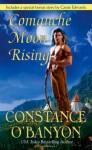 Comanche Moon Rising - Constance O'Banyon